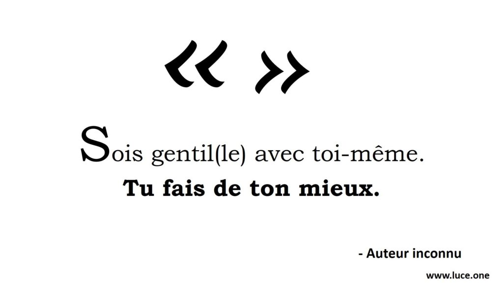 Be nice to yourself - sois gentil avec toi-même