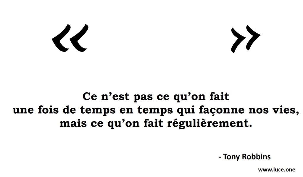 Ce qu'on fait régulièrement - Tony Robbins