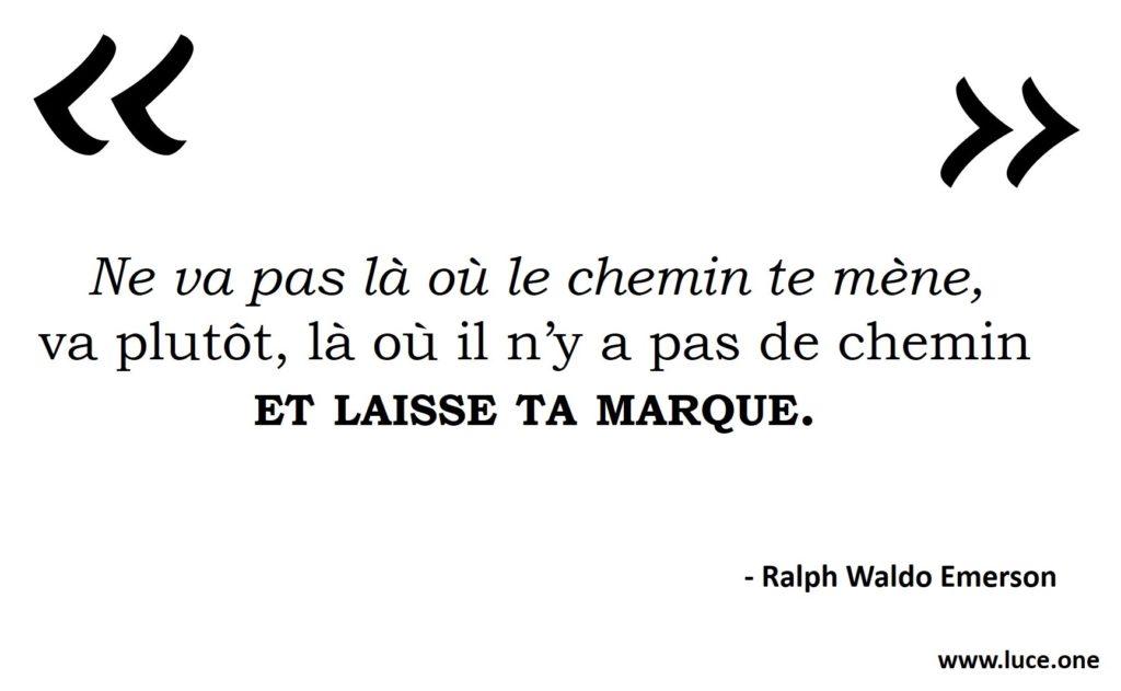 Laisse ta marque Ralph Waldo Emerson