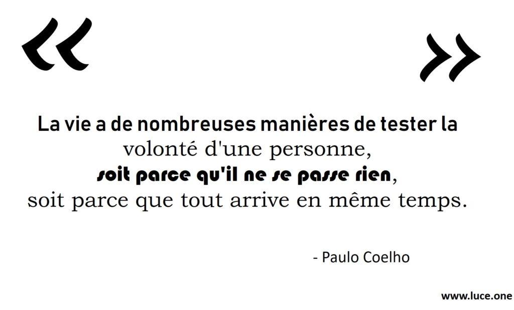 La vie teste votre volonté - Paulo Coelho