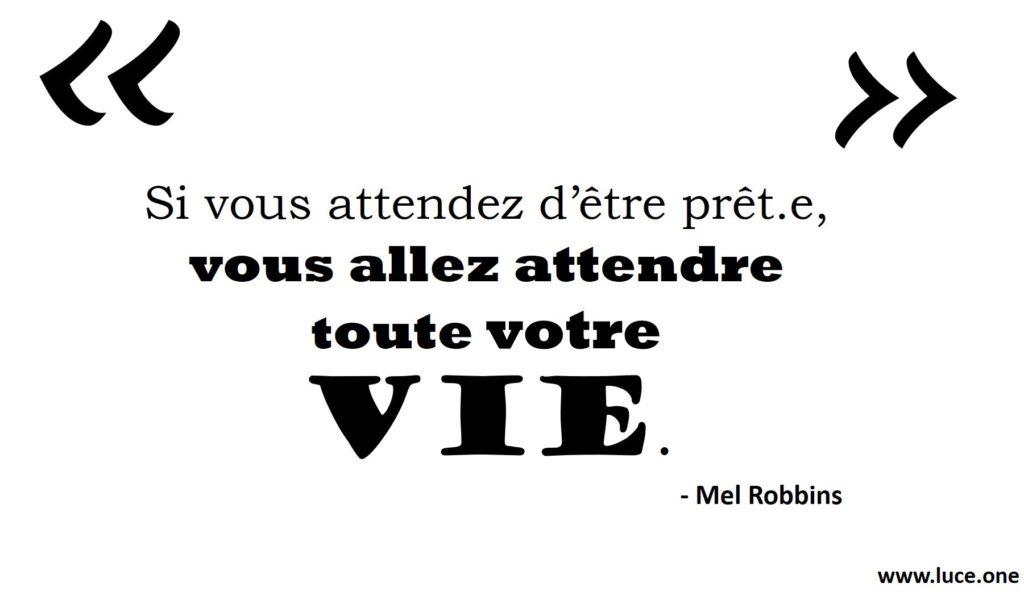 Vous allez attendre toute votre vie - Mel Robbins