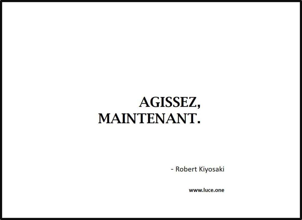 Agissez, maintenant Robert Kiyosaki