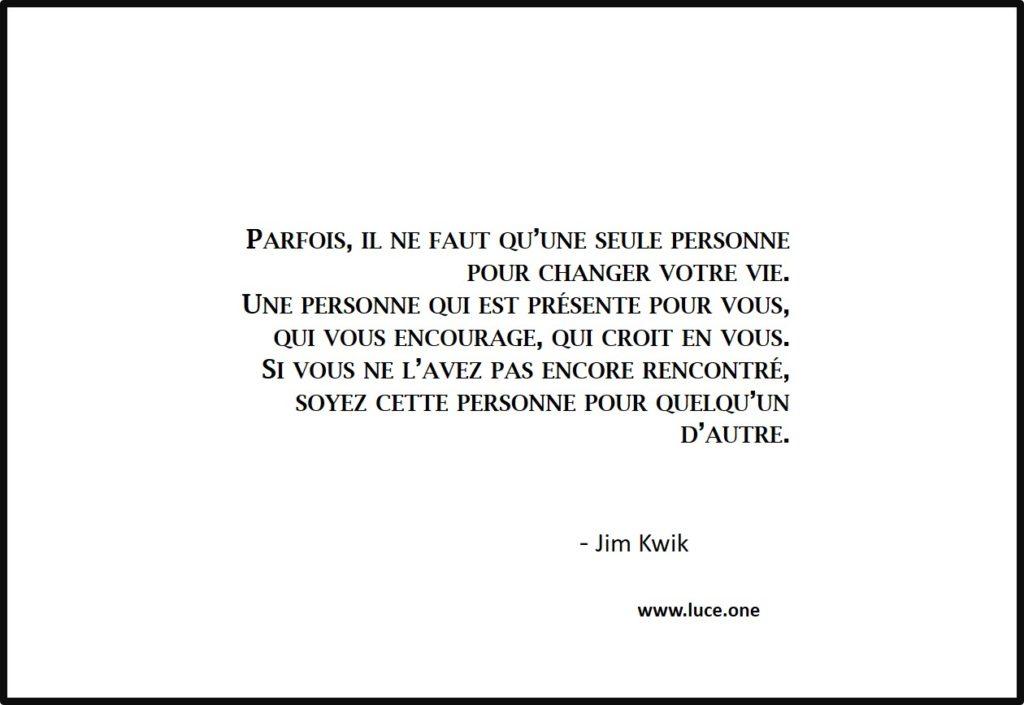 soyez cette personne - Jim kwik