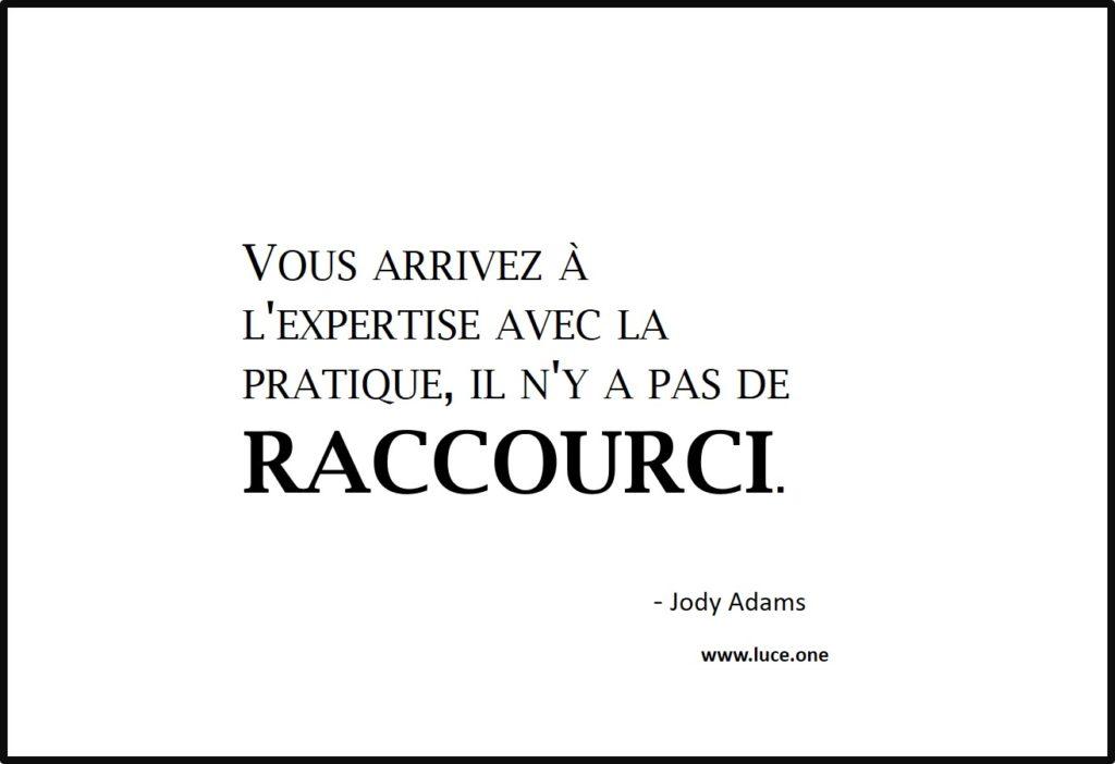 Pas de raccourci - Jody Adams