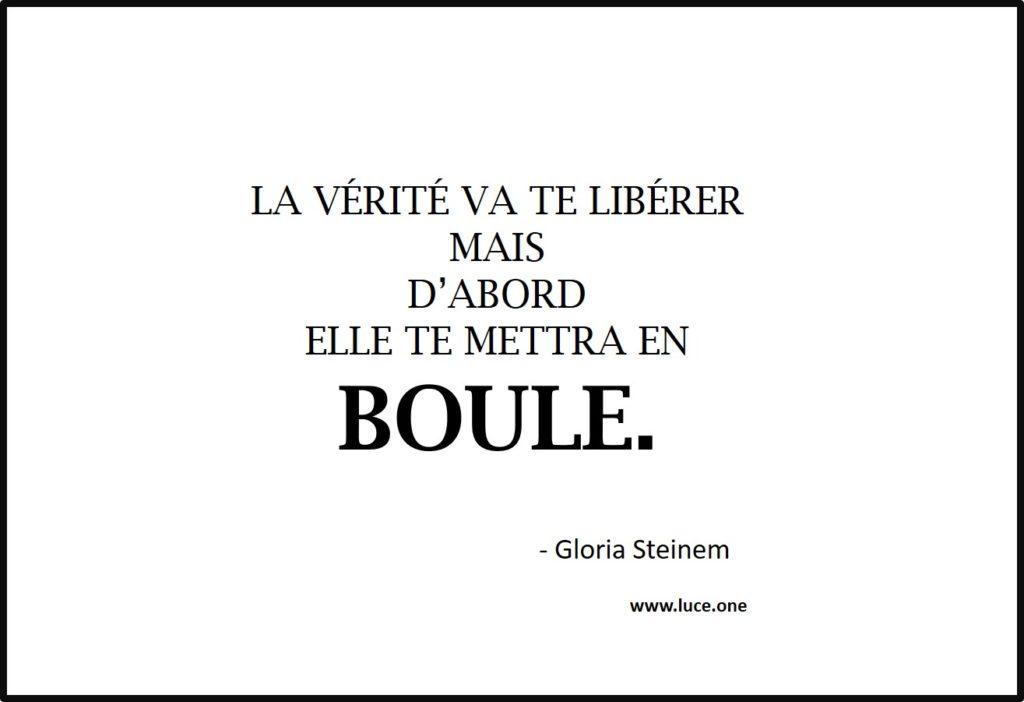 La vérité va vous libérer - Gloria Steinem