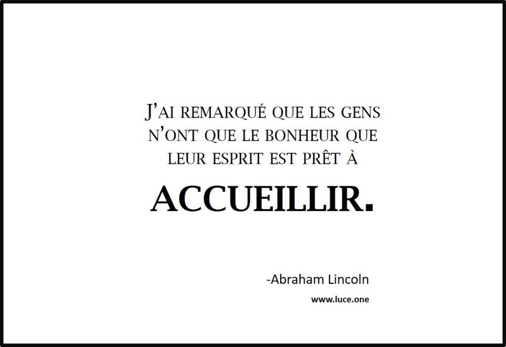 Accueillir le bonheur - Abraham Lincoln