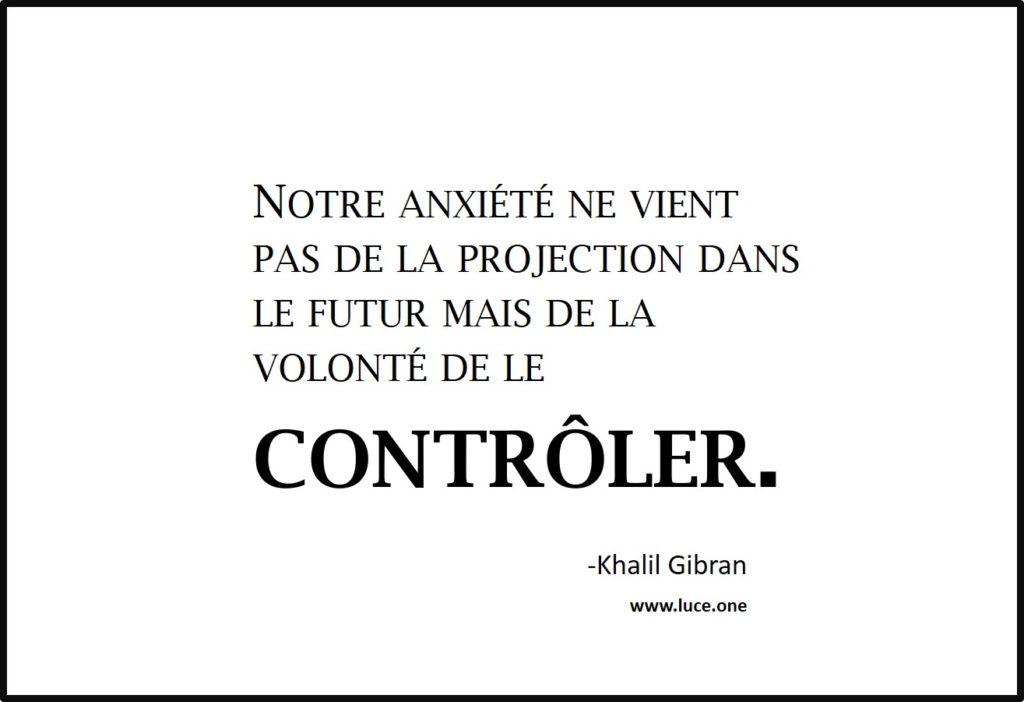 controler le futur - Khalil Gibran