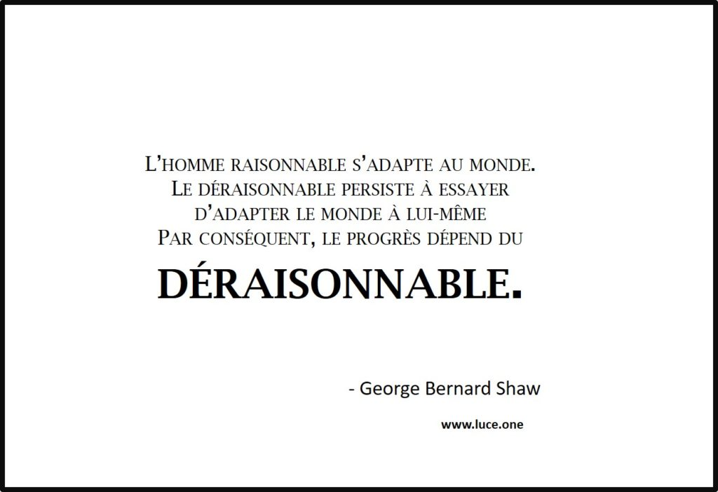 le deraisonable - George Bernard Shaw